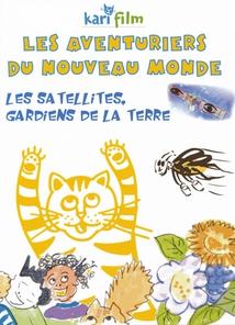 LES SATELLITES, GARDIENS DE LA TERRE