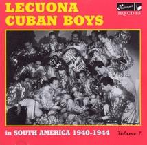 LECUONA CUBAN BOYS IN SOUTH AMERICA 1940-1944 - VOL.7