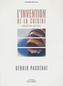 L'INVENTION DE LA CUISINE : GÉRALD PASSÉDAT