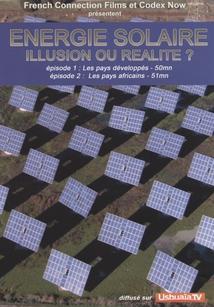 ÉNERGIE SOLAIRE : ILLUSION OU RÉALITÉ ?
