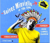 SUIVEZ MINVIELLE - IF YOU CAN! (I'FOUT L'CAMP)