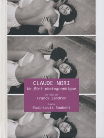 CLAUDE NORI, UN FLIRT PHOTOGRAPHIQUE