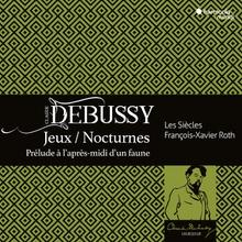 JEUX / NOCTURNES / PRÉLUDES A L'APRÈS-MIDI D'UN FAUNE