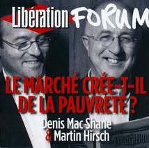 LIBÉRATION FORUM: LE MARCHÉ CRÉE-T-IL DE LA PAUVRETÉ?