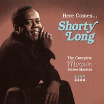 HERE COMES...SHORTY LONG-THE COMPLETE MOTOWN STEREO MASTERS