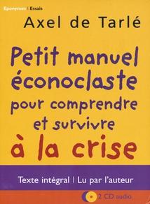 PETIT MANUEL ÉCONOCLASTE POUR COMPR. ET SURVIVRE À LA CRISE