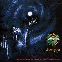 DUNIYA (THE INTRINSIC PASSION OF MYSTERIOUS JOY)