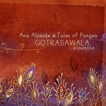 TALES OF PANGEA: GOTRASAWALA ENSEMBLE
