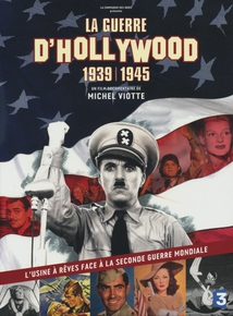 LA GUERRE D'HOLLYWOOD 1939-1945