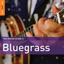 ROUGH GUIDE TO BLUEGRASS (+ BONUS CD BY SCOTT HOLSTEIN)(THE)