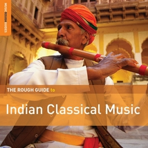 THE ROUGH GUIDE TO INDIAN CLASSICAL MUSIC (+BONUS CD)
