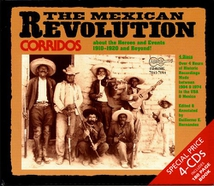 THE MEXICAN REVOLUTION: CORRIDOS ABOUT THE HEROES & EVENTS