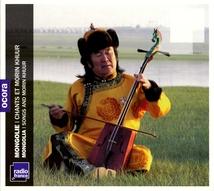 MONGOLIE: CHANTS ET MORIN KHUUR
