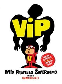 VIP, MON FRÈRE LE SUPER HÉROS
