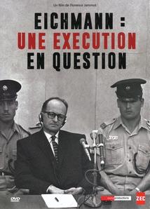 EICHMANN, UNE EXÉCUTION EN QUESTION