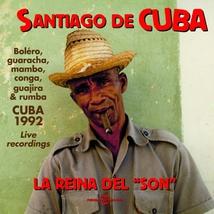 "SANTIAGO DE CUBA: LA REINA DEL ""SON"""