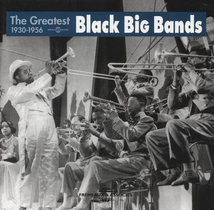 THE GREATEST BLACK BIG BANDS, 1930-1956