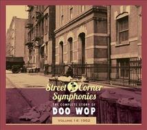 STREET CORNER SYMPHONIES:THE COMPLETE STORY OF DOO WOP VOL14