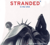 STRANDED IN THE USA. EARLY SONGS OF EMIGRATION