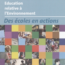ÉDUCATION RELATIVE À L'ENVIRONNEMENT : DES ÉCOLES EN ACTIONS