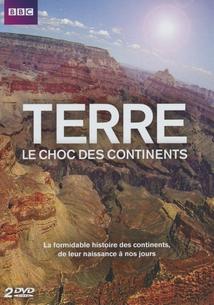 TERRE - LE CHOC DES CONTINENTS