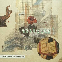 DOCUMENT: NEW MUSIC FROM RUSSIA - THE 80'S