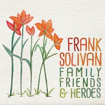 FAMILY, FRIENDS & HEROES