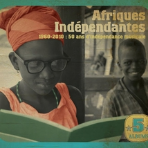 AFRIQUES INDÉPENDANTES. 50 YEARS OF MUSICAL INDEPENDENCE