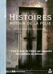 HISTOIRES AUTOUR DE LA FOLIE, MÉMOIRES D'ASILE