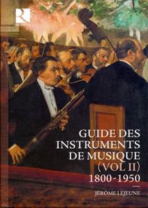GUIDE DES INSTRUMENTS DE MUSIQUE 1800-1950 (VOL.2)