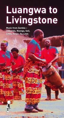 LUANGWA TO LIVINGSTONE. MUSIC FROM ZAMBIA