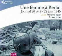 UNE FEMME A BERLIN: JOURNAL 20 AVRIL- 22 JUIN 1945 (CD-MP3)
