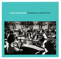 DISCO DISCHARGE. EUROPEAN CONNECTION