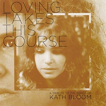 LOVING TAKES THIS COURSE - A TRIBUTE TO THE SONGS OF KATH BL