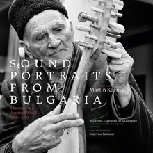 SOUND PORTRAITS FROM BULGARIA. A JOURNEY TO A VANISHED WORLD