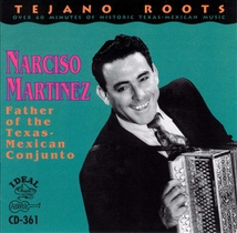 TEJANO ROOTS: N. MARTINEZ, FATHER OF THE TEXAS-MEX. CONJUNTO