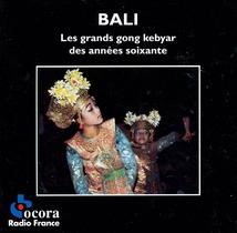 BALI: LES GRANDS GONG KEBYAR DES ANNÉES SOIXANTE