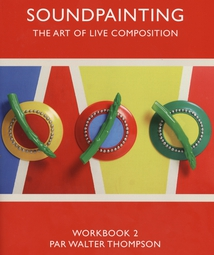 SOUNDPAINTING: THE ART OF LIVE COMPOSITION - WORKBOOK VOL.2