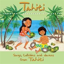 TAHITI : CHANSONS, BERCEUSES ET DANSES