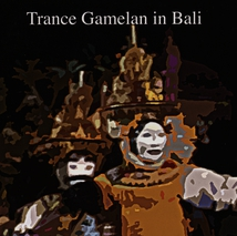 TRANCE GAMELAN IN BALI