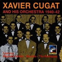 XAVIER CUGAT AND HIS ORCHESTRA 1940-42