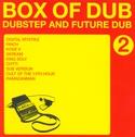 BOX OF DUB 2 - DUBSTEP AND FUTURE DUB