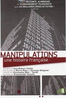 MANIPULATIONS, UNE HISTOIRE FRANÇAISE