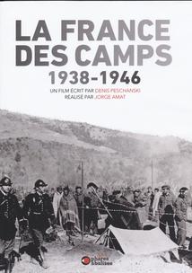 LA FRANCE DES CAMPS 1938-1946