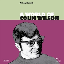 A WORLD OF COLIN WILSON