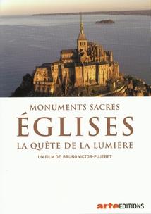 MONUMENTS SACRÉS - ÉGLISES, LA QUÊTE DE LA LUMIÈRE