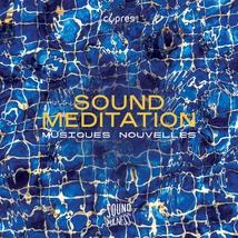 SOUND MEDITATION - MUSIQUES NOUVELLES