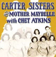 CARTER SISTERS & MOTHER MAYBELLE WITH CHET ATKINS