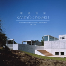 KANKYO ONGAKU (JAPANESE AMBIENT, ENVIRONMENTAL & NEW AGE)