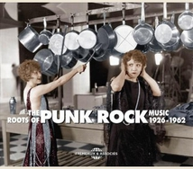 THE ROOTS OF PUNK ROCK MUSIC (1926-1962)